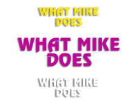 What Mike Does